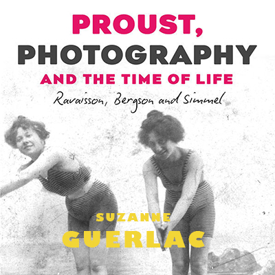 Book cover for Proust, Photography, and the Time of Life