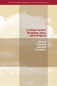 "Image of the book cover for ""Is Critique Secular? Blasphemy, Injury and Free Speech."""