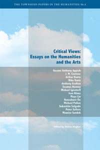 critical views essays on the humanities and the arts townsend  townsend papers volume 4