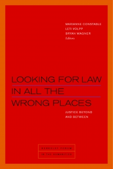 Looking for Law in All the Wrong Places: Justice Beyond and Between